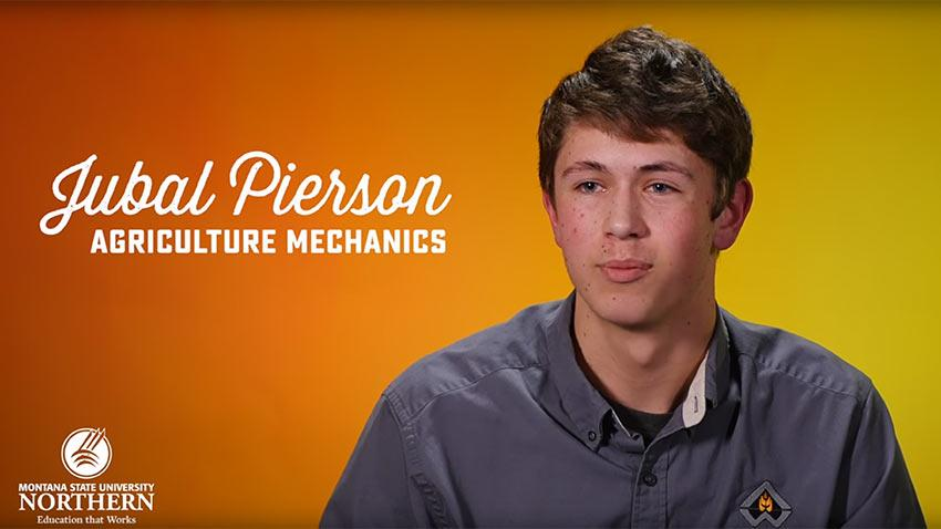 Click to watch this short video about MSU-Northern Agriculture Mechanics Technology student Jubal Pierson.