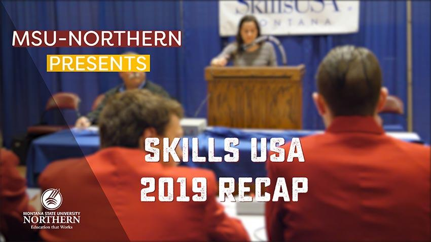 Click to watch this video about the 2019 SkillsUSA Montana State Leadership and Skills Conference held on the MSU-Northern Campus.