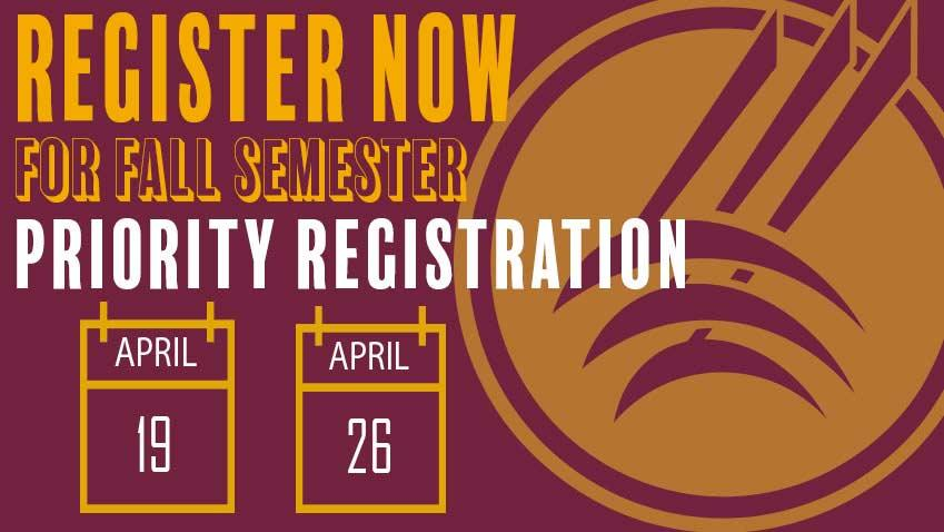 Priority Registration April 19 and 26 for Fall Semester