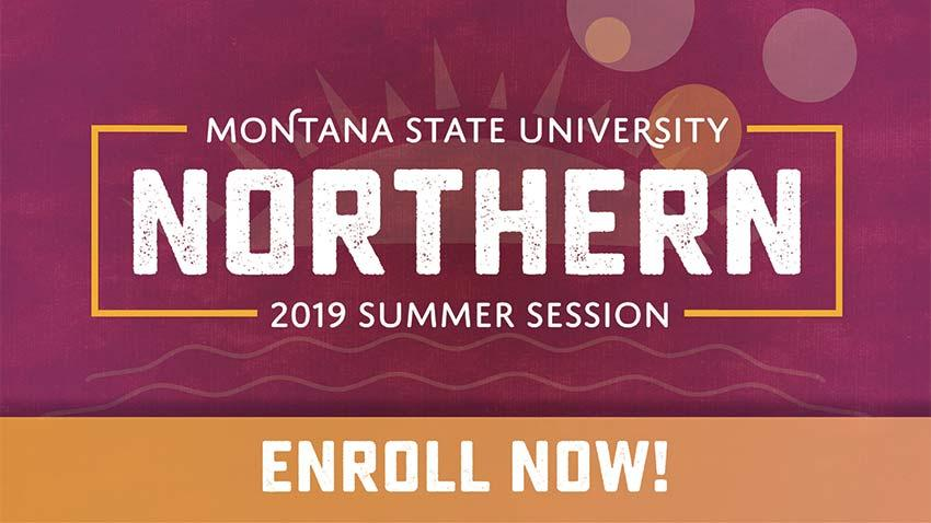 Montana State University Northern 2019 Summer  Session - Enroll now!