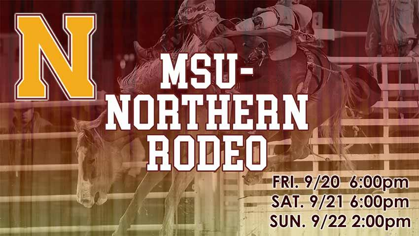 The MSU-Northern Rodeo teams are at home, Fri -Sun, Sep 20-22