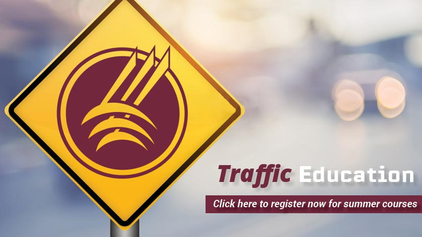 Traffic Education | Click here to register for summer courses [yellow traffic sign with MSUN symbol]