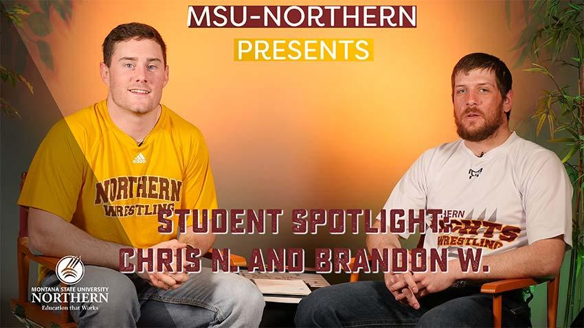 Watch this short video with MSU-Northern students Chris Nile and Brandon Weber talk about their wrestling careers & academic success at MSU-Northern.