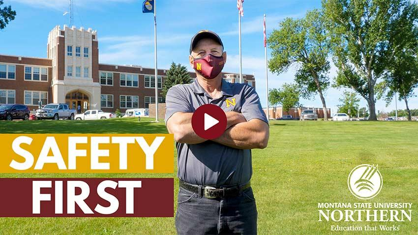 Safety has always been our top priority at MSU-Northern. When we return to campus this fall, you can bet we're putting safety first.