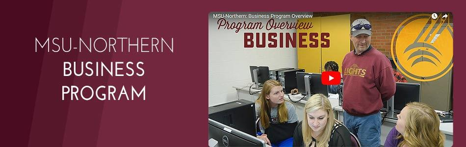 Watch this short video about the MSU-Northern Business Program.