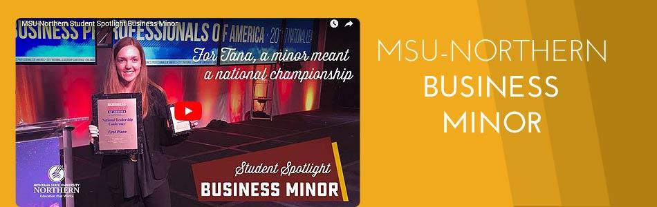 Watch this short video about the MSU-Northern Business Minor program.