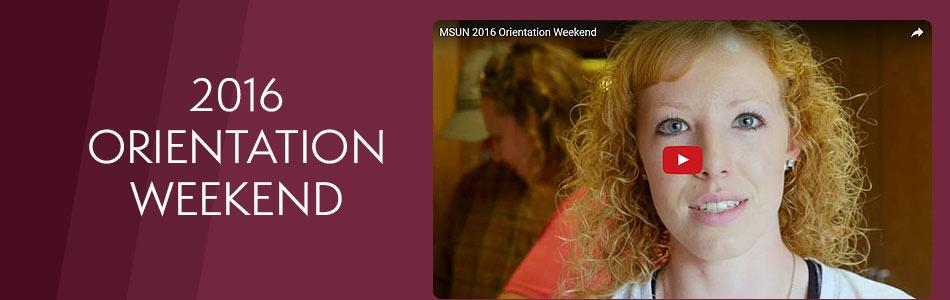 Click to view video - MSU-Northern Orientation 2016